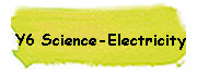 Y6 Science - Elecricity