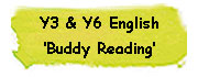 Y3 & Y6 English - Buddy Reading