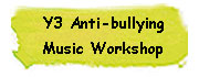 Y3 Anti-bullying Music Workshop