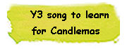 Y3 Song to learn for Candlemas