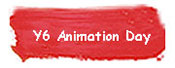 Y6 Animation Day